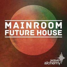 Mainroom Future House MULTiFORMAT-FANTASTiC, MULTiFORMAT, Mainroom, House, Future House, Future, Fantastic, Magesy.be
