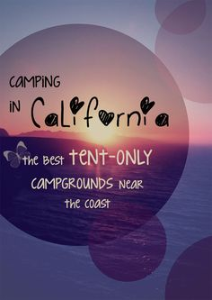 [orginial_title] – Travel Far Enough Best Tent-Only Campgrounds on the California Coast Want to go camping on the California coast, but don't want to be stuck in parking lot full of RVs? Here are the best tent-only campgrounds near the California coast. Camping Bedarf, Camping Places, Camping Spots, Camping With Kids, Family Camping, Outdoor Camping, Camping Ideas, Camping Storage, Camping Essentials