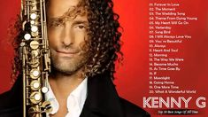 Kenny G Greatest Hits Full Album 2018 | The Best Songs Of Kenny G | Best Saxophone Love Songs 2018 - YouTube
