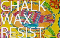 Resist using Chalk! Bright results!