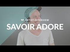 Wearhaus Featured Artist: Savoir Adore - YouTube