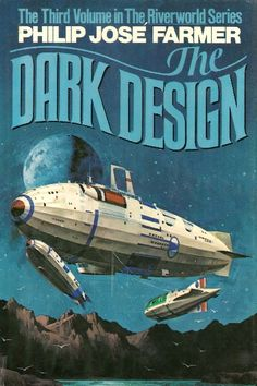 The Dark Design (Riverworld Saga) by Philip Jose Farmer (1977)