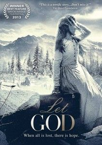 Let God - movie review: 4 and a half stars! The story begins with a young woman and her husband who go in the Oregon trail. It has a good meaning is is overall a great movie! It may be a little boring at first but i think it's worth watching! It can be found on Netflix!