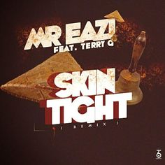Music: Mr Eazi ft. Terry G – Skin Tight Remix