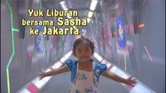 Liburan bersama Sasha ke Jakarta