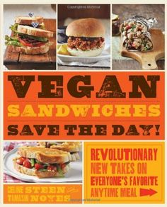 Vegan Sandwiches Save the Day!: Revolutionary New Takes on Everyone's Favorite Anytime Meal by Tamasin Noyes, http://www.amazon.com/dp/159233525X/ref=cm_sw_r_pi_dp_uLk7qb0GFVSTD