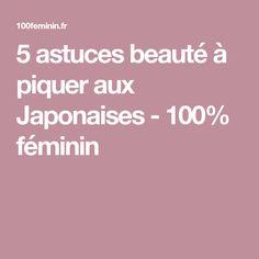 5 astuces beauté à piquer aux Japonaises - 100% féminin