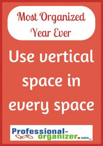 Make this Your Most Organized Year Ever by adding vertical storage in your home or office.