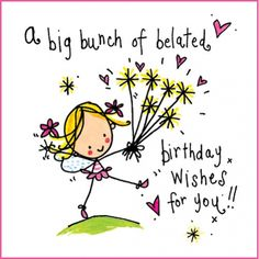 Happy belated Birthday Wishes, Messages, Quotes and Images Belated Happy Birthday Wishes, Birthday Wishes For Friend, Happy Birthday Flower, Birthday Wishes Messages, Birthday Wishes Quotes, Happy Birthday Images, Happy Wishes, Congratulations, Juicy Lucy