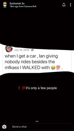 And guess what? When I get my whip, only person that'll be in it is ME. On my dead mans. Text Quotes, Mood Quotes, Life Quotes, Honest Quotes, Real Talk Quotes, Funny Relatable Quotes, Sarcastic Quotes, Twitter Quotes, Instagram Quotes