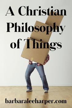 A Christian Philosophy of Things | Stray Thoughts