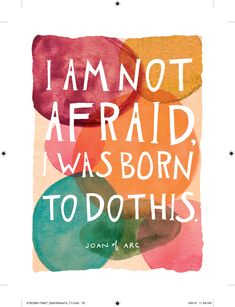 """A beautiful art print created from an original watercolor painting by Meera Lee Patel that features Joan of Arc's fearless words: """"I am not afraid. I was born to do this. Joan Of Arc Quotes, Interactive Journals, Spiritual Warrior, Start Where You Are, Wall Art For Sale, Sing To Me, Art Prints Quotes, Self Motivation, Self Help"""