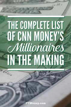 Check out the complete list of people that CNN Money says is heading toward millions because of spending, saving, and investing habits. PT has linked each person to their online profiles. Read how each one does it and what you can do to make the millionaire list. http://ptmoney.com/cnn-money-millionaires-in-the-making-complete-list/