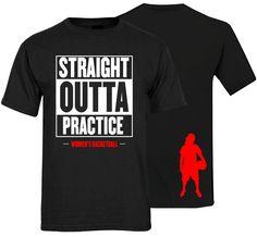 Straight Outta Practice Tee - Women's Basketball