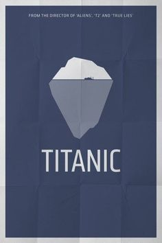 Celeste This is the titanic movie poster, the movie is about a boat has broken by the ice berg in the sea. So this poster simple used the boat and the ice berg to give out the contrained visual language. Famous Movie Posters, Minimal Movie Posters, Minimal Poster, Movie Poster Art, Film Posters, Famous Books, Poster Series, Famous Movies, Image Cinema