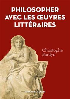 Une introduction aux grands concepts philosophiques à travers la lecture des textes d'Homère, Shakespeare, Balzac, etc. Cote: PN 49 B37 2016