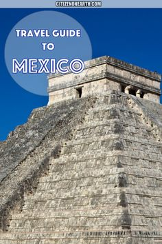 Travel Guide to Mexico - Travel tips and everything you need to know about Mexico