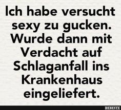 Ich habe versucht ... zu gucken... | Lustige Bilder, Sprüche, Witze, echt lustig Funny Jokes, Hilarious, German Quotes, True Words, Really Funny, Funny Moments, Sarcasm, Best Quotes, Quotations