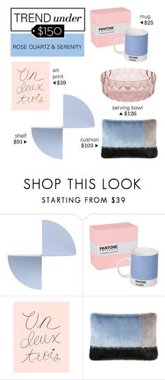 """""""Trend Under $150: Rose Quartz & Serenity"""" by polyvore-editorial ❤ liked on Polyvore featuring interior, interiors, interior design, home, home decor, interior decorating, HAY, Dot & Bo, Helen Moore and Kartell in Tavola"""