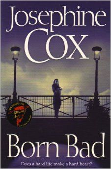 Born Bad: Amazon.co.uk: Josephine Cox: 9780007221172: Books