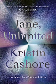 Jane, Unlimited | Kristin Cashore | Penguin Random House | September 2017