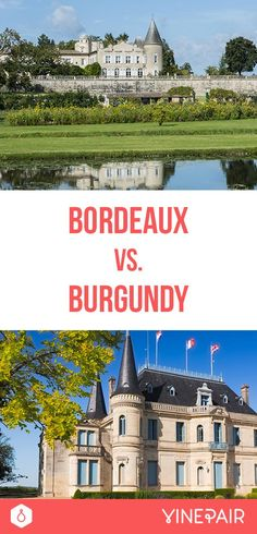 Bordeaux vs. Burgundy: The Difference Between France's Two Most Popular Wines