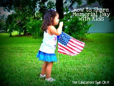 The Educators' Spin On It: Sharing Memorial Day with Kids including activities and resources
