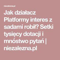 Jak działacz Platformy interes z sadami robił? Setki tysięcy dotacji i mnóstwo pytań   niezalezna.pl