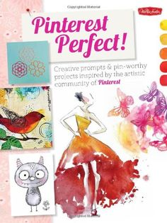 Pinterest Perfect!: Creative prompts & pin-worthy projects inspired by the artistic community of Pinterest:Amazon:Books