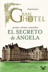 El secreto de Ángela - http://descargarepubgratis.com/book/el-secreto-de-angela/