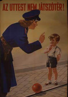 Az úttest nem játszótér 1954 Retro Posters, Vintage Posters, Illustrations And Posters, Hungary, The Past, Old Things, Advertising, Graphic Design, History