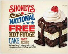 Is there really such a thing?  I sincerely doubt it, but don't tell the folks at Shoney's, because they want to celebrate it!  So don't disappoint them.  Just stop by on December 6th and enjoy a Hot Fudge Cake for FREE!  Pretty simple.  If you want to read it for yourself, just follow the link! http://ifreesamples.com/national-hot-fudge-cake-day-126/