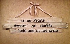 Unisex Some people dream of angels Baby Room by TheVelvetRhino, $30.00 Made by my best friend!