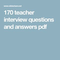 Top 114 teacher interview questions and answers and other job materials such as phone interview, behavioral interview, panel interview, final interview, scenar… Teaching Interview Questions, Teacher Job Interview, Teacher Interviews, Interview Questions And Answers, Job Interviews, Teaching Resume, Teaching Profession, Teaching Career, Teaching Ideas