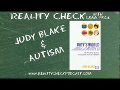 "Judy Blake returns to discuss her personal journey of raising 2 children with Autism. She and Craig talk about the misguided stereotypes placed on autistic children, the varying degrees of the ""Autistic Spectrum"" and how a single mother raises two boys with special needs and keeps her sanity.     Find more about Judy and her book ""Judy's World: The World of Autism through a Mother's Eyes"" at http://judysworld.candc3.us/Home.aspx    Subscribe to the podcast at http://realitycheckpodcast.com"