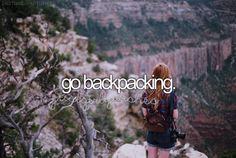 Go Backpacking / Bucket List Ideas / Before I Die