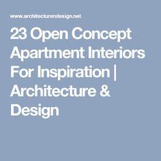 23 Open Concept Apartment Interiors For Inspiration | Architecture & Design