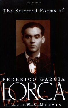 The Selected Poems of Federico Garcia Lorca by Federico Garcia Lorca, http://www.amazon.com/dp/0811216225/ref=cm_sw_r_pi_dp_M4NGtb0DQZVRWK5K