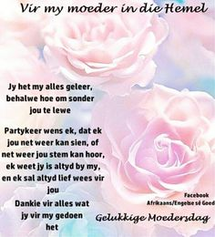 Vir my moeder in die Hemel Mother's Day In Heaven, Afrikaanse Quotes, Inspirational Qoutes, Grief, Coloring Pages, Wedding Hairstyles, Summer Recipes, Quotes Inspirational, Wedding Hairsyles