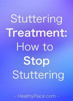 """Learn about stuttering treatment for children and adults; how to stop stuttering. Trusted, detailed info on stuttering therapy and medication for stuttering."" www.HealthyPlace.com"