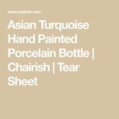 Asian Turquoise Hand Painted Porcelain Bottle | Chairish | Tear Sheet
