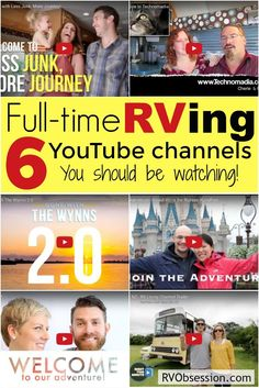 Full time RV living - Youtube channels   Do you live vicariously through the youtube channels of the full time RV living crowd? I do. Here are 6 channels that do great videos; they're informative, entertaining and inspiring.