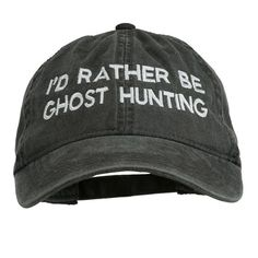 thebohoboutique: I'd Rather Be Ghost Hunting Embroidered Washed Cap // e4Hats