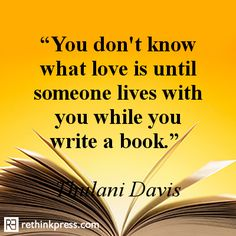 Or perhaps they even help you with the editing of the book you are writing! Now that is love - unconditionally!