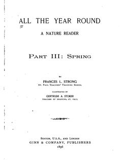 """WHOLE BOOK: """"All the Year Round: A Nature Reader - Part 3: Spring"""" by Frances L. Strong"""