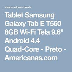 """Tablet Samsung Galaxy Tab E T560 8GB Wi-Fi Tela 9.6"""" Android 4.4 Quad-Core - Preto - Americanas.com"""