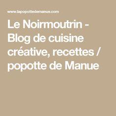 Le Noirmoutrin - Blog de cuisine créative, recettes / popotte de Manue