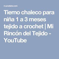 Tierno chaleco para niña 1 a 3 meses tejido a crochet   Mi Rincón del Tejido - YouTube
