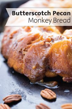 Slather on the warm caramelly sauce and enjoy every bite of this gooey Butterscotch Pecan Monkey Bread. This slightly nutty flavor mixed with hints of brown sugar will make this sweet treat a family-favorite dessert.