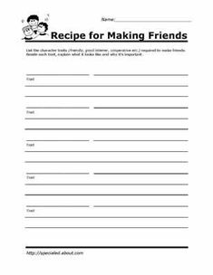 Recipe for Making Friends.This worksheet can allow students to understand the necessary ingredients required to have a gret friendship.